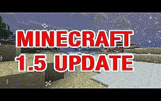 Minecraft 1.5 Update Hits On March