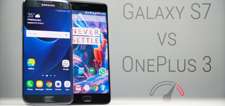 OnePlus 3 Vs Samsung Galaxy S7 Edge Real-Life Speed Test