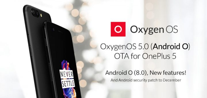 Oxygen OS 5.0 / Android 8.0 Oreo Update For OnePlus 5